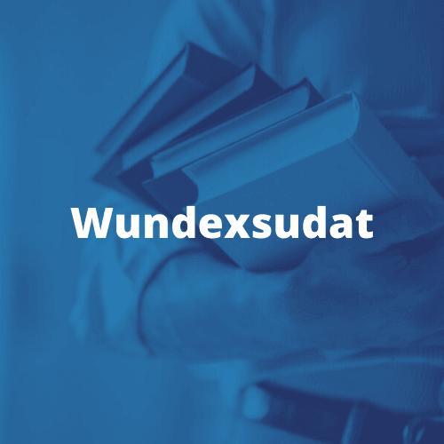 Wundexsudat Exsudat Wundheilung