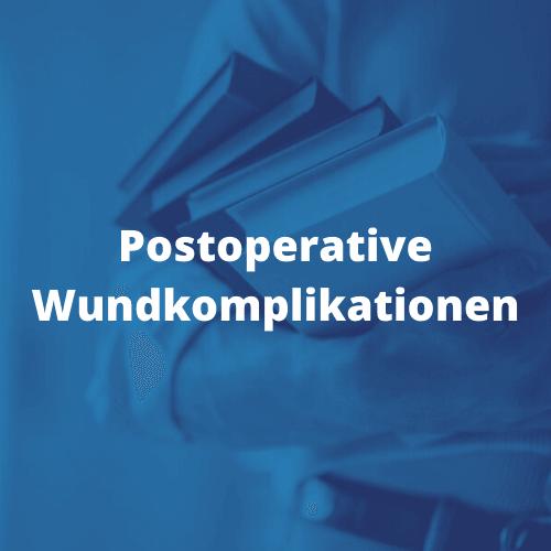 Postoperative Wundkomplikationen Serom Wunddehiszenzen